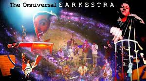 The - Omniversal - Earkestra